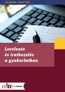 Levelezés és iratkezelés a gyakorlatban